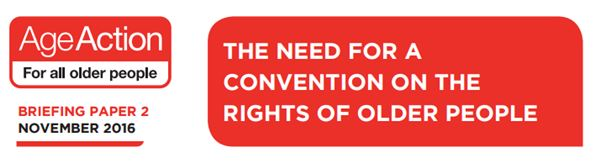 Age Action Briefing Paper on the Need for a Convention on the Rights of Older People (2016)